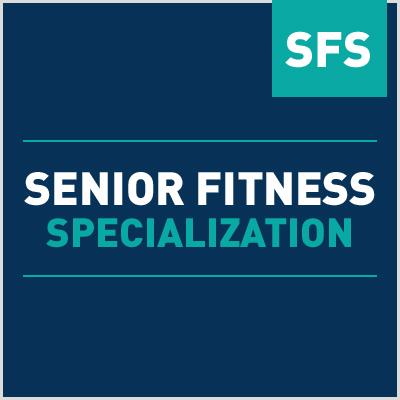 Senior Fitness Specialization (SFS)